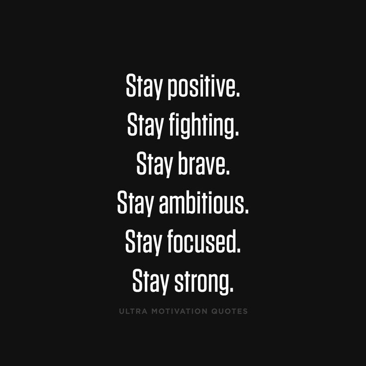 ultramotivationquotes Stay positive.Stay fighting.Stay
