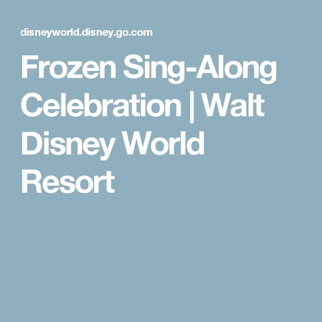Frozen Sing-Along Celebration | Walt Disney World Resort