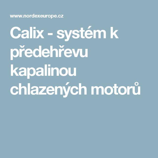 Calix - systém k předehřevu kapalinou chlazených motorů