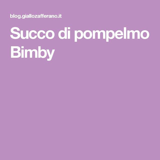 Succo di pompelmo Bimby