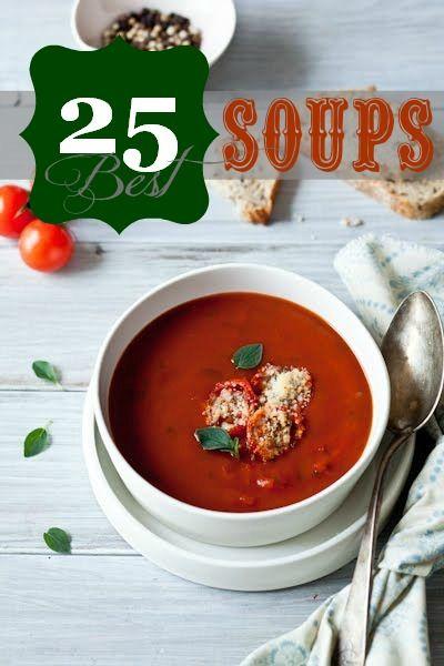 25 great soup recipes remodelaholic.com #soup #recipes