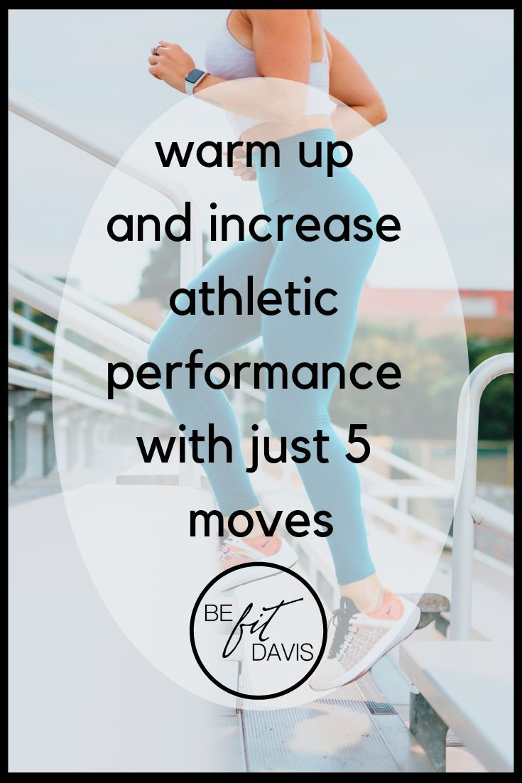 Warm Up And Increase Athletic Performance With Just 5 Moves Athletic Performance Workout Warm Up Warmup