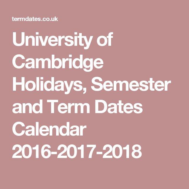 University of Cambridge Holidays, Semester and Term Dates Calendar 2016-2017-2018