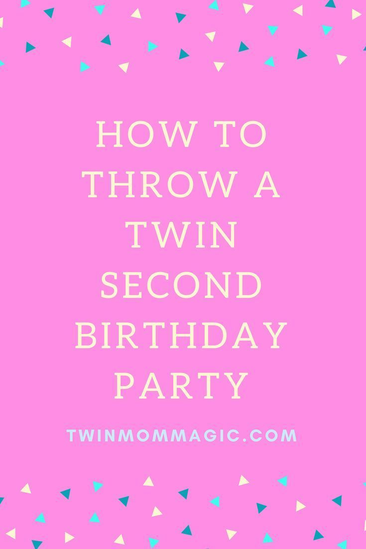 How to Throw a Twin Second Birthday Party | Mom Life Quotes ...
