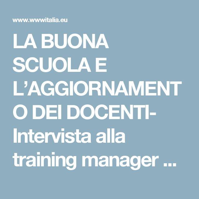 LA BUONA SCUOLA E L'AGGIORNAMENTO DEI DOCENTI- Intervista alla training manager Maria Carmela Criscitiello – WWWITALIA