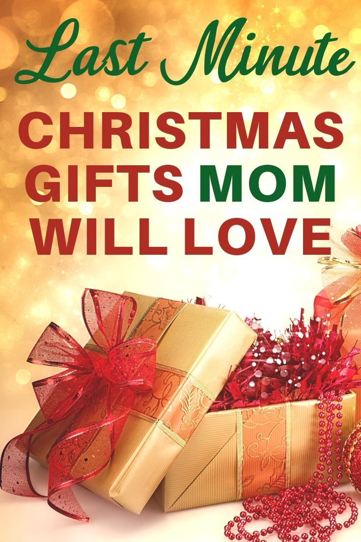 Last Minute Christmas Gifts For Mom