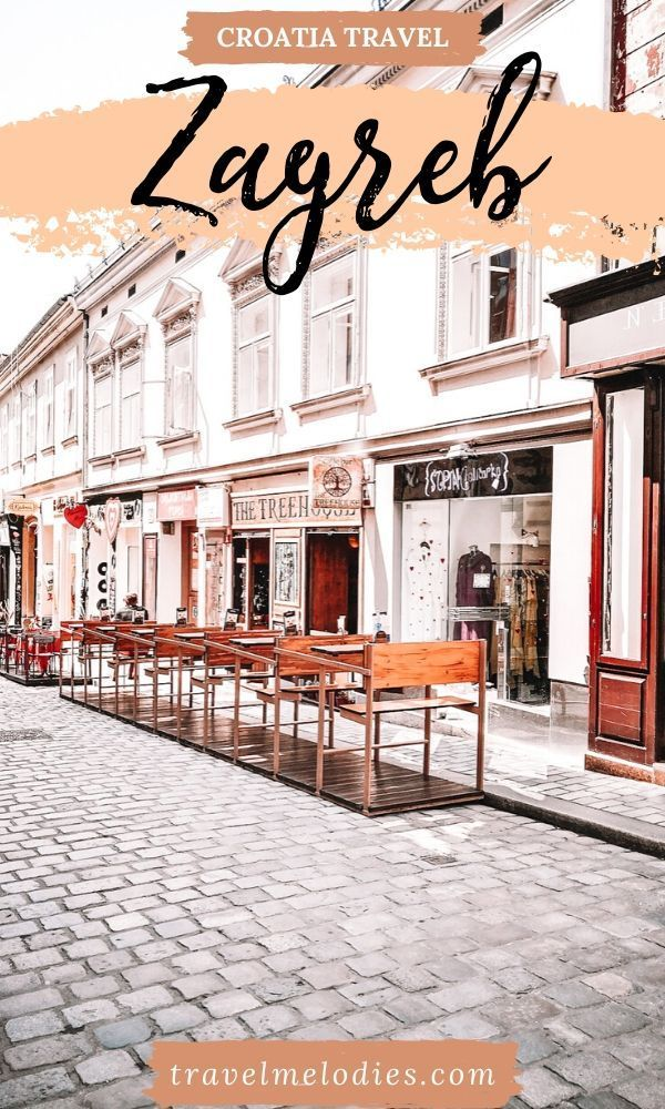 Zagreb A Traveler S Guide To Croatia S Capital City Travel Melodies In 2020 Croatia City Travel Croatia Travel