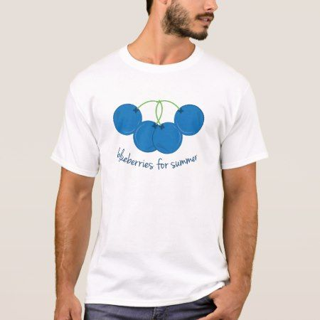 Blueberries for Summer T-Shirt - click to get yours right now!