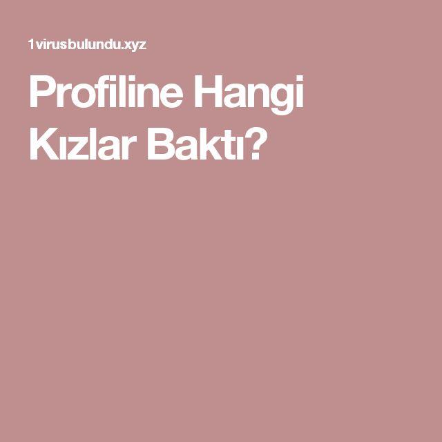 Profiline Hangi Kızlar Baktı?