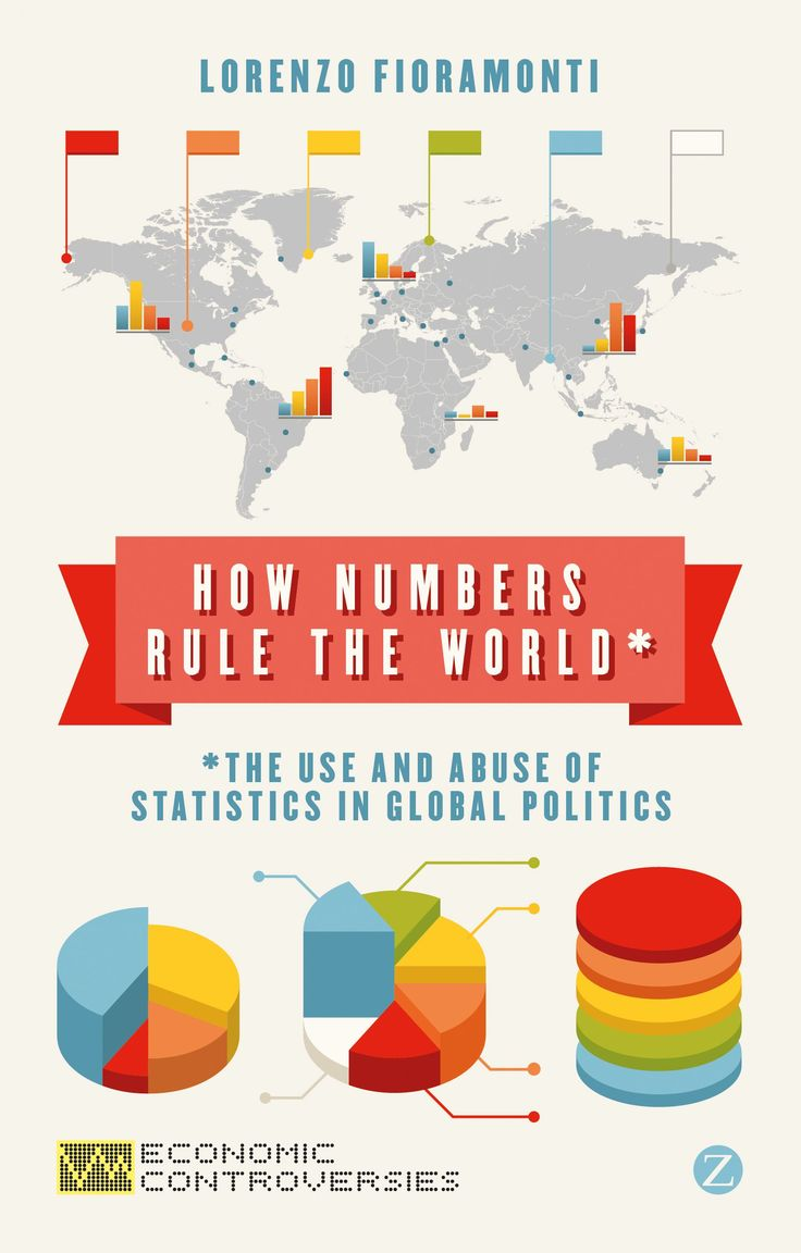 How numbers rule the world : the use and abuse of statistics in global politics by Lorenzo Fioramonti. Classmark: 13.3.FIO.1a-b