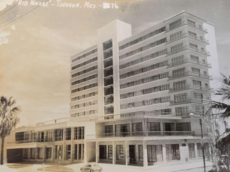 Hotel Río Nazas, Torreón, Coahuila.  Arq. Carlos Gómez Palacios, 1952 -  Hotel Rio Nazas, calle Av. Morelos 732, Centro, Torreón, Coahuila, Mexico 1952