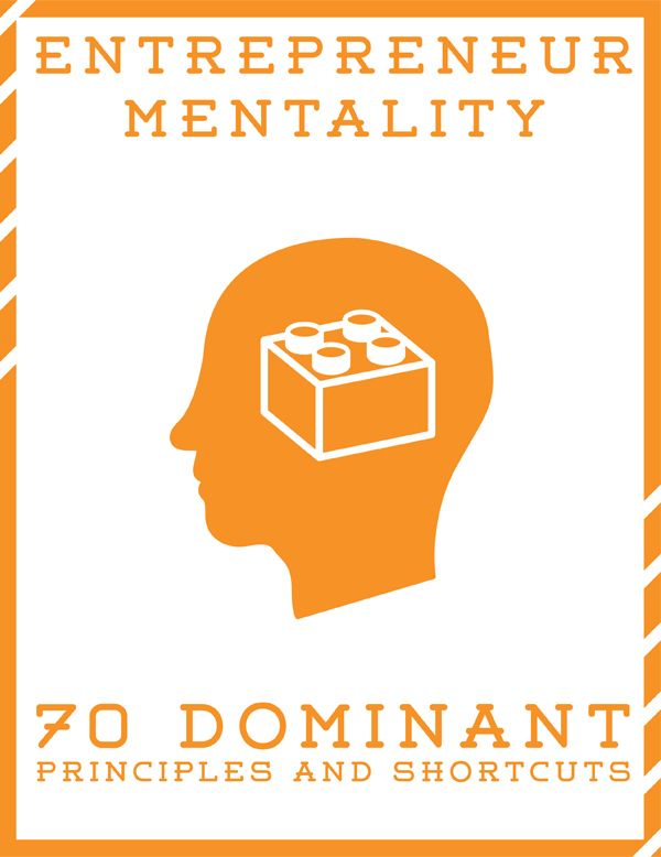 Entrepreneur Mentality   70 Dominant Principles and Shortcuts