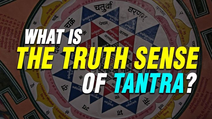 What is the truth sense of Tantra?