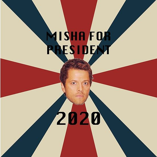 ~It's not tumblr but... Misha Collins for President 2020~