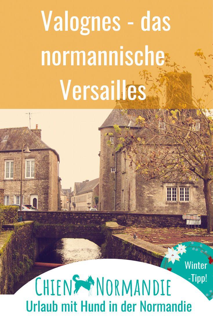 Valognes Urlaub Mit Hund Normandie Und Urlaub