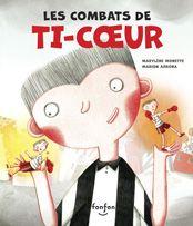 Les combats de Ti-Coeur, éditions Fonfon -Ti-Cœur est un garçon charmant, mais il lui arrive de s'emporter, d'agir sans réfléchir. Cela lui attire bien des ennuis. Pour tenter de com...