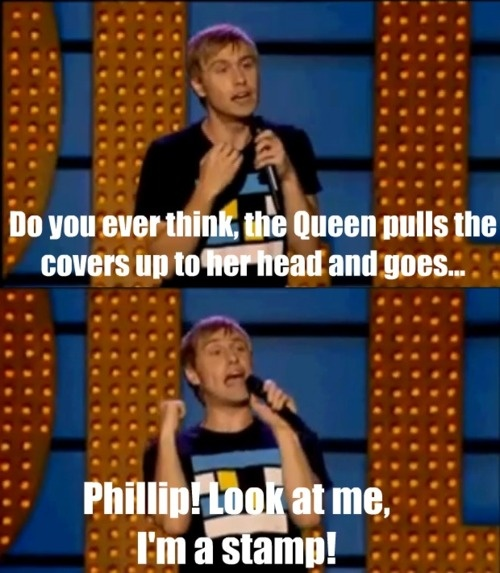 Russell Howard on the Queen :) Why do I laugh so hard at this?!