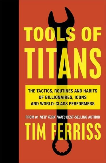 Tools of Titans: The Tactics, Routines, and Habits of Billionaires, Icons, and World-Class Performers by Timothy Ferriss. For the last 2 years, Ferriss interviewed nearly 200 world-class performers for the podcast, The Tim Ferriss Show. The guests range from super celebs, athletes and legendary Special Operations commanders to black-market biochemists. This book contains the distilled tools and tactics you won't find anywhere else.