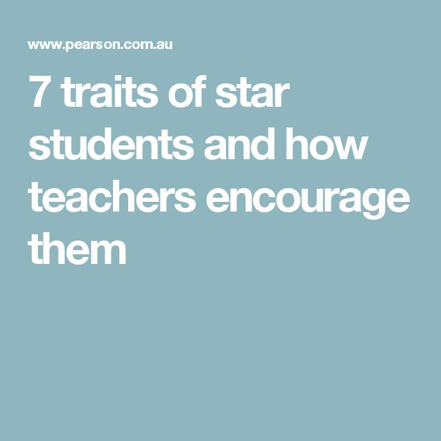 7 traits of star students and how teachers encourage them