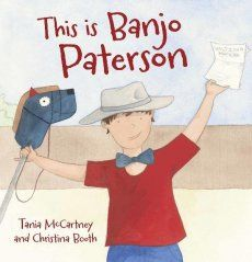 This Is Banjo Patterson is the latest picture book collaboration between Tania McCartney and Christina Booth.