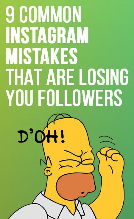 9 Common #Instagram Mistakes That Are Losing You Followers. #socialmedia  #digitalmarketing