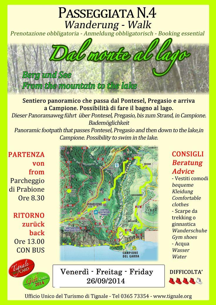 VENERDI - FREITAG - FRIDAY PASSEGGIATA- WANDERUNG-WALK N° 4 PER INFO: 0365-73354 info@tignale.org