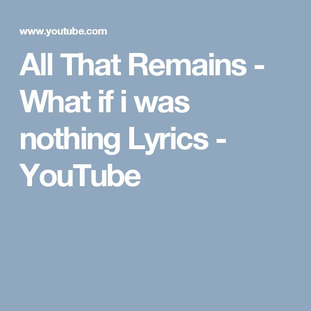 All That Remains - What if i was nothing Lyrics - YouTube