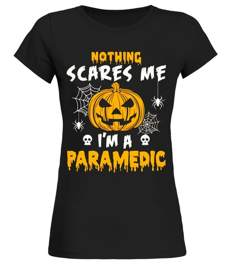 Nothing Scares Me Im A Paramedic - Funny Pumpkin T-Shirts