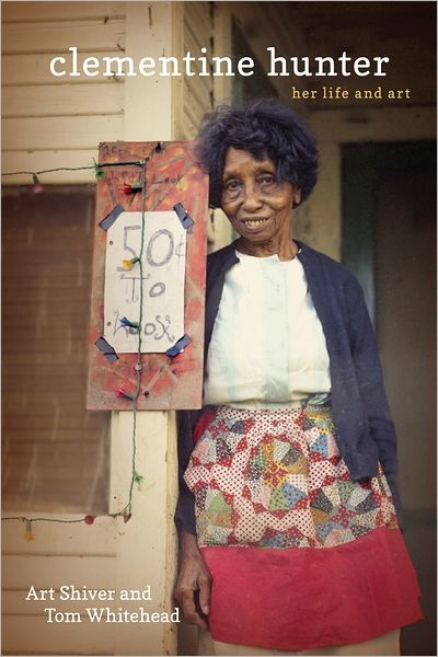 """Authors Art Shiver and Tom Whitehead and LSU Press celebrate the life and work of artist Clementine Hunter with the release of a biography, """"Clementine Hunter: Her Life and Art."""""""