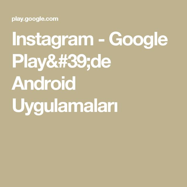 Instagram - Google Play'de Android Uygulamaları