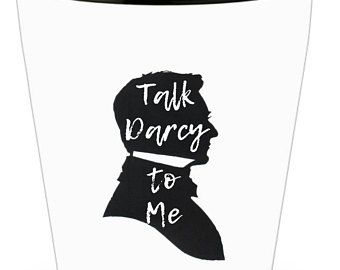 Funny Shot Glass, TALK DARCY to ME, Bookworm for her, Bookish Items, Jane Austen, Pride and Prejudice, Literary Gifts, Unique Shot Glasses