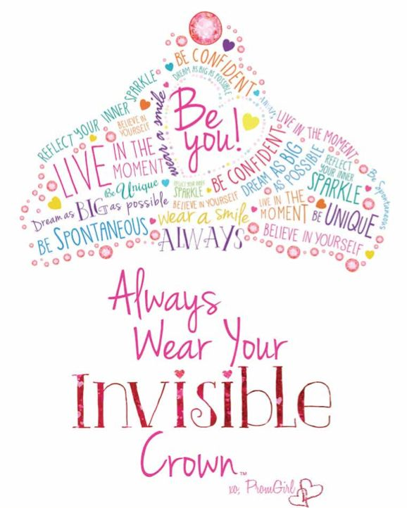 Always wear your invisible crown! xoxo PG