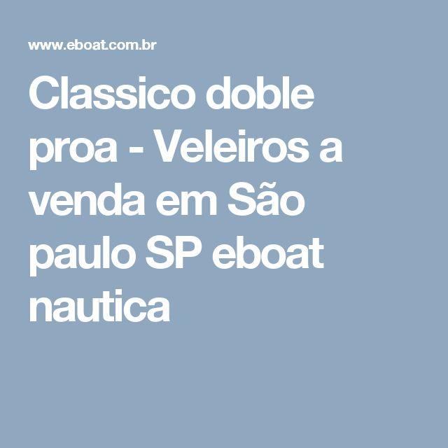 Classico doble proa-Veleiros a venda em São pauloSP eboat nautica