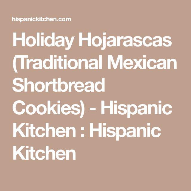 Holiday Hojarascas (Traditional Mexican Shortbread Cookies) - Hispanic Kitchen : Hispanic Kitchen