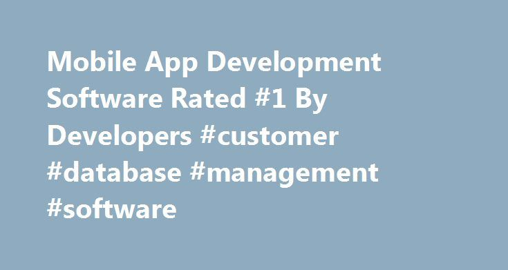 Mobile App Development Software Rated #1 By Developers #customer #database #management #software http://oklahoma.nef2.com/mobile-app-development-software-rated-1-by-developers-customer-database-management-software/  # Build Cross Platform Mobile Apps Alpha Anywhere gives you the look, feel, and performance of native applications, but since they are created with HTML5, the applications can be run on virtually any smart phone, tablet, laptop, or desktop. Responsive design allows your app to…