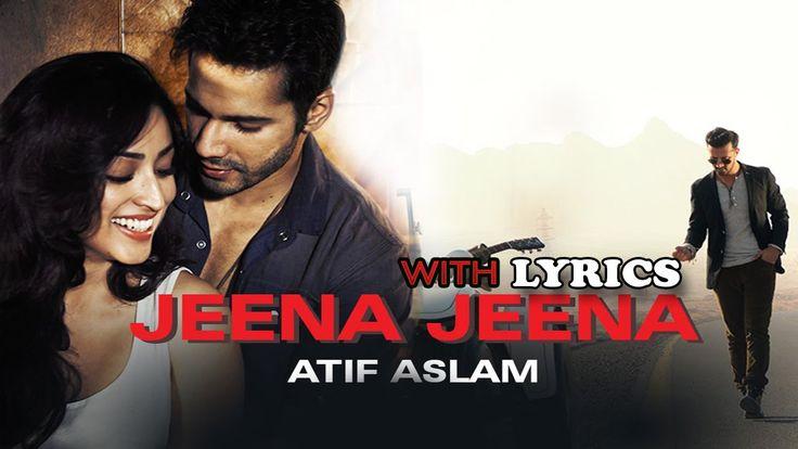 Jeena Jeena (Badlapur) with Lyrics | Atif Aslam | Varun Dhawan & Yami Ga...