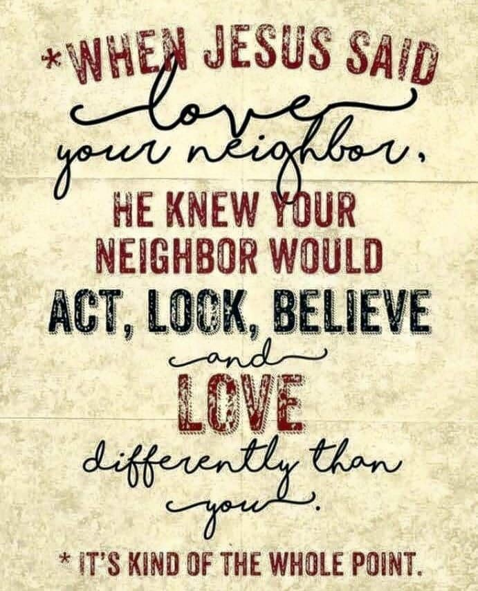 Pin By Wendy Beebe On Sayings Quotes And Deep Thoughts Neighbor Quotes Jesus Quotes Love Your Neighbour