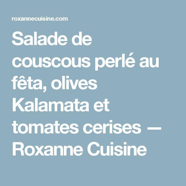 Salade de couscous perlé au fêta, olives Kalamata et tomates cerises — Roxanne Cuisine