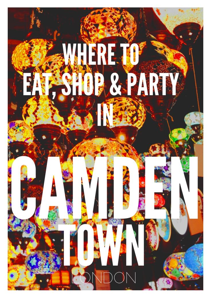 The London Neighbourhood of Camden: Where To Shop, Eat and Party! - Hand Luggage…