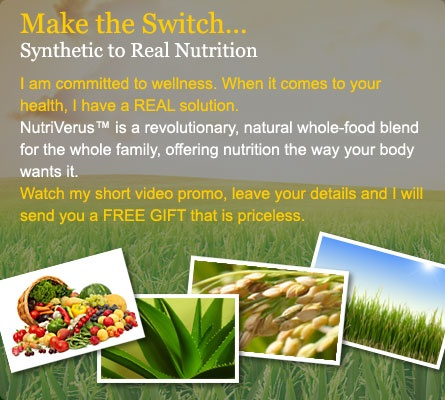 Make the Switch to from Synthetic to Real Nutrition