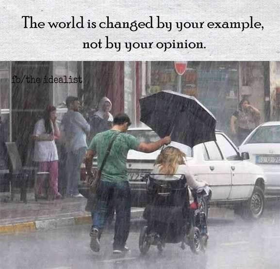 The world is changed by your example. —via (ThinkPozitive.com) http://ift.tt/2fzzqgE
