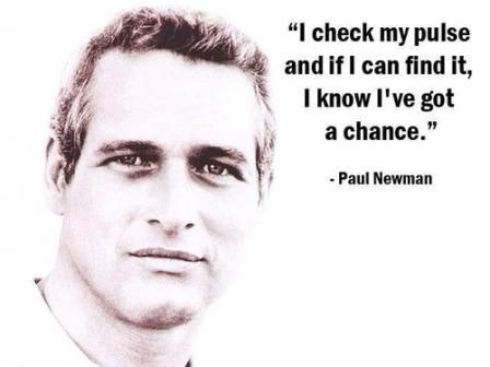 Paul Newman Quotes | Paul Newman Quote