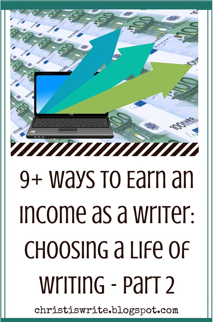 9+ Ways to Earn an Income as a Writer: Choosing a Life of #Writing #amwriting #writingtips #writingadvice #freelancewriting #aspiringauthor #amblogging