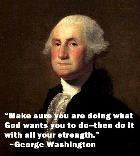George Washington Quote About God                                                                                                                                                                                 More
