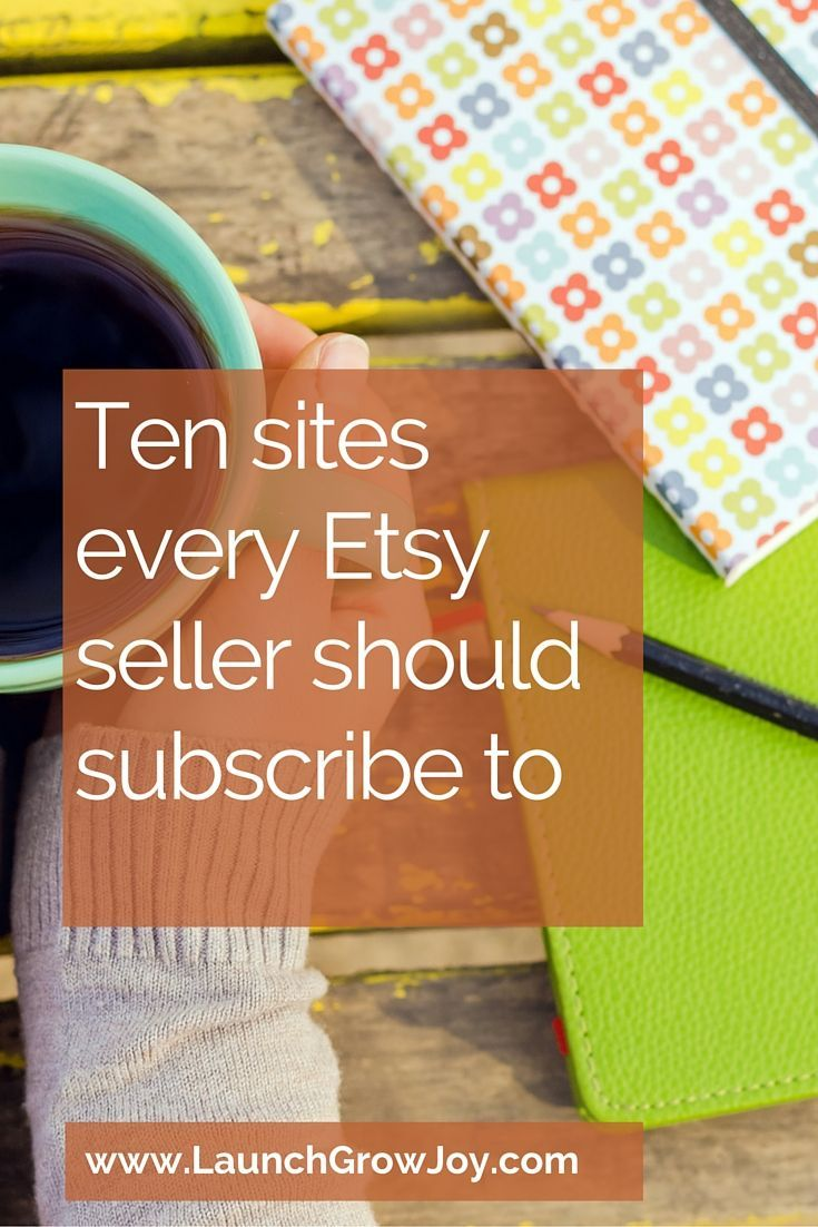 Sell on Etsy - 10 sites every etsy seller should subscribe to