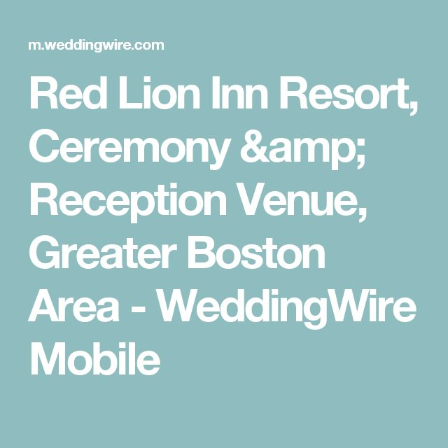 Red Lion Inn Resort, Ceremony & Reception Venue, Greater Boston Area - WeddingWire Mobile