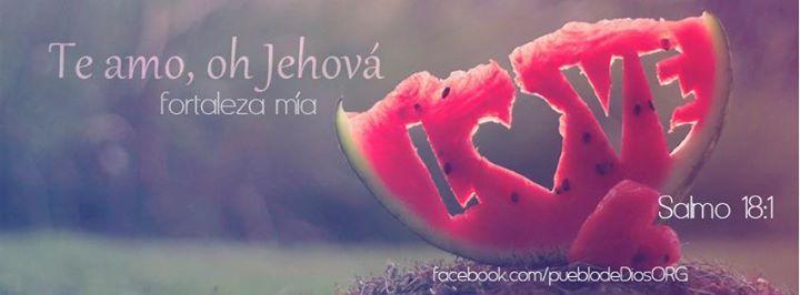 Te amo oh Jehovà....