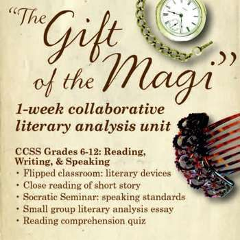 "$- HIGH engagement Collaborative 1-week ELA unit on the short story ""The Gift of the Magi"" - includes flipped classroom lesson on literary devices, close reading activity with quiz, materials to run a whole-class Socratic Seminar discussion, and a small group literary analysis essay!"