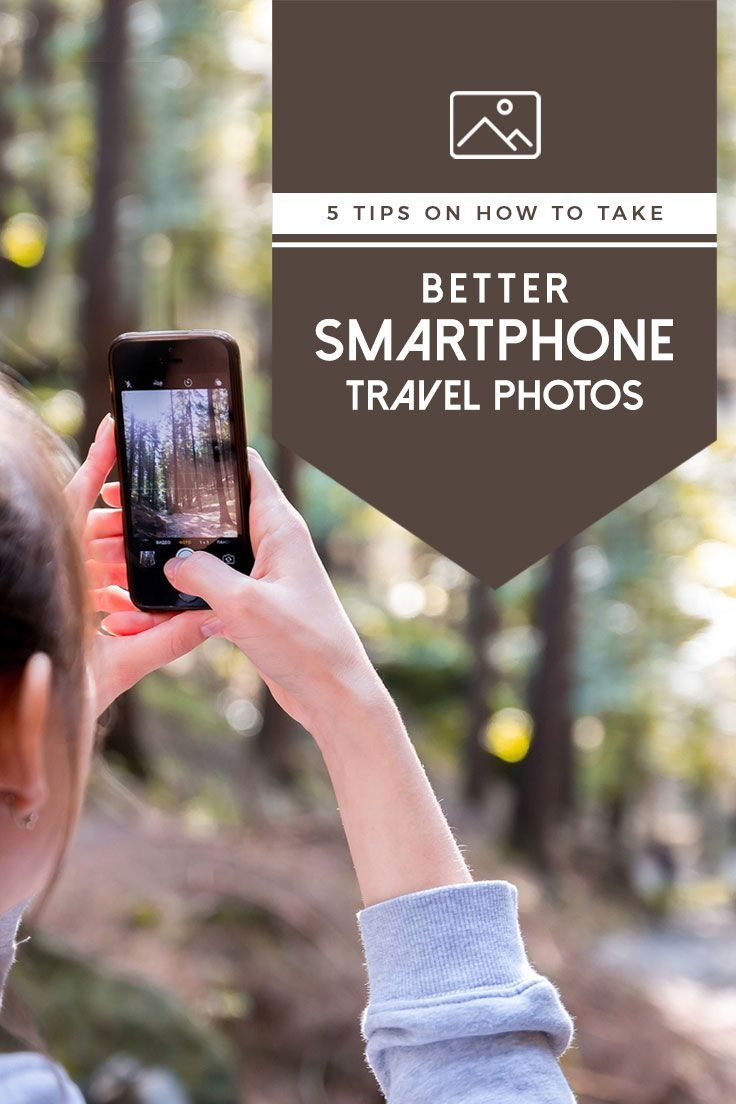 5 Tips for Taking Better Travel Photos With Your Smartphone