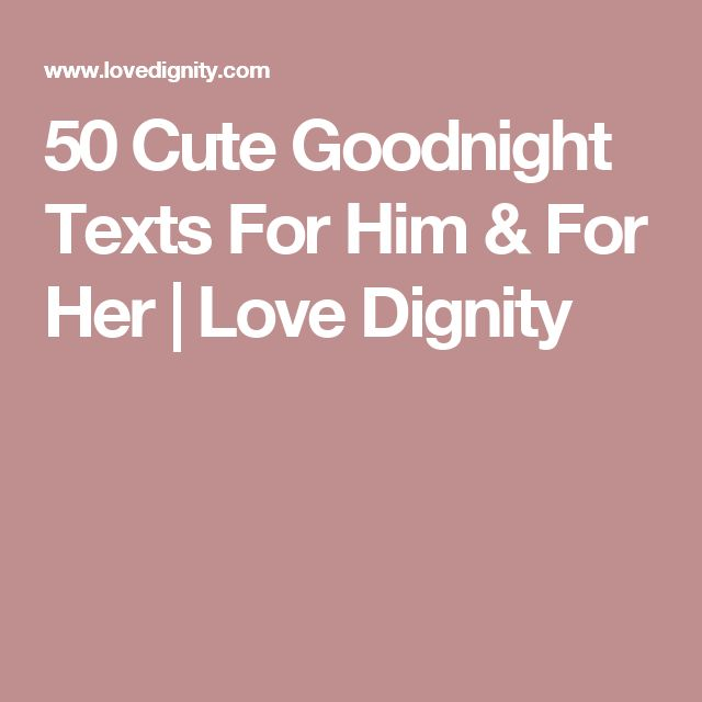 50 Cute Goodnight Texts For Him & For Her   Love Dignity